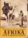 Afrika snů a skutečnosti I.-III.