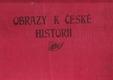 Obrazy k české historii. Sv. 1. Část 1, Palackého dějiny v obrazech až do vymření Přemyslovců (roku 1306)