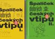 Špalíček dobrých českých vtipů - vtipy dělíme na slušné-- a dobré! I.-II.