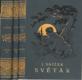 Světák I-III. : Román z ovzduší pražských midinetek